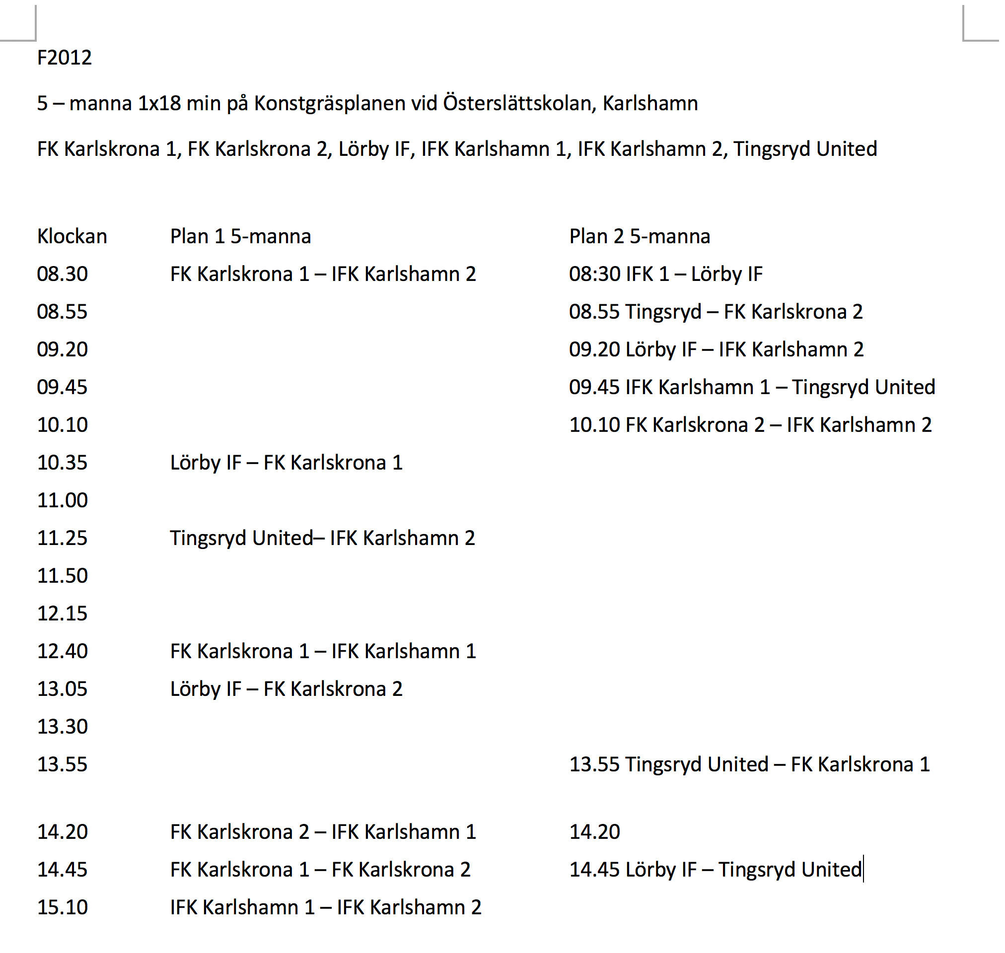 Spelschema F2012 11 oktober 2020
